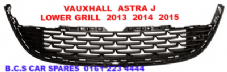 VAUXHALL ASTRA J  LOWER BUMPER GRILL  2013  2014  2015    NEW  NEW